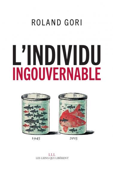 L'individu ingouvernable - Roland Gori